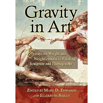Gravity in Art - Essays on Weight and Weightlessness in Painting - Scu