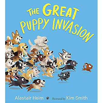 Great Puppy Invasion (Padded Board Book) door Alastair Heim - 978132860