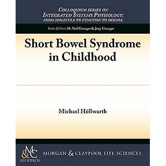 Short Bowel Syndrome in Childhood by Michael E. Hollwarth - 978161504