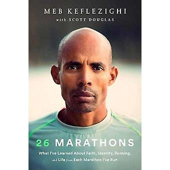 26 Marathons - What I've Learned About Faith - Identity - Running - an