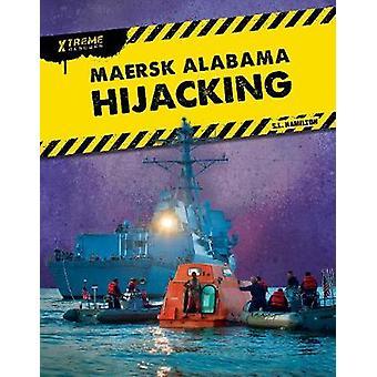 Xtreme Rescues - Maersk Alabama Hijacking by John Hamilton - 978164494