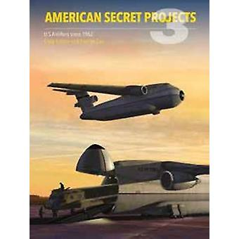 American Secret Projects 3 - U.S. Airlifters since 1962 by George Cox