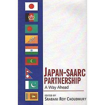 Japan-SAARC Partnership - A Way Ahead by Srabani Roy Choudhury - 97881