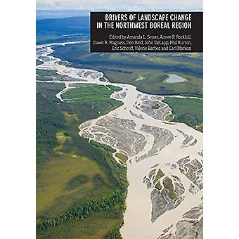 Drivers of Landscape Change in the Northwest Boreal Region by Carl Ma