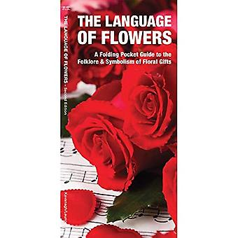 The Language of Flowers: A� Pocket Guide to the Folklore & Symbolism of Floral Gifts (Pocket Naturalist Guide)