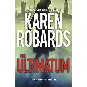 The Ultimatum - The Guardian Series Book 1 by Karen Robards - 97814736