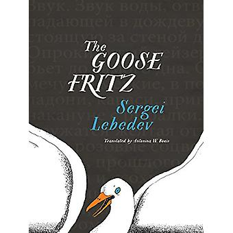The Goose Fritz by Sergei Lebedev - 9781939931641 Book