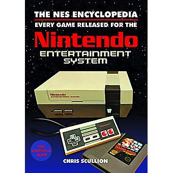 The NES Encyclopedia - Every Game Released for the Nintendo Entertainm