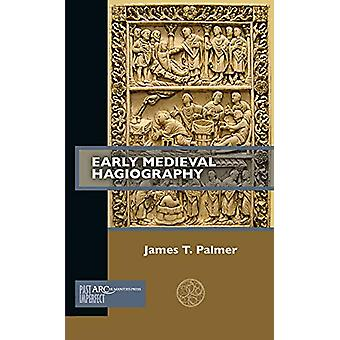 Early Medieval Hagiography by James T. Palmer - 9781641890885 Book