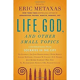 Life - God - and Other Small Topics - Conversations from Socrates in t