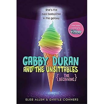 Gabby Duran And The Unsittables - The Beginning - Gabby Duran Books 1 a
