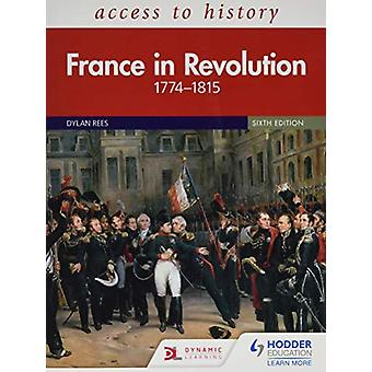 Access to History - France in Revolution 1774-1815 Sixth Edition by Dy