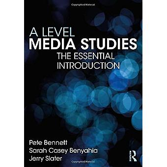 A Level Media Studies - The Essential Introduction by Pete Bennett - 9