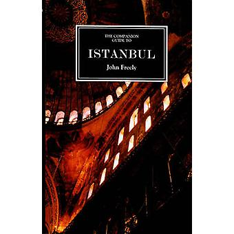 Companion Guide to Istanbul - and around the Marmara by John Freely -