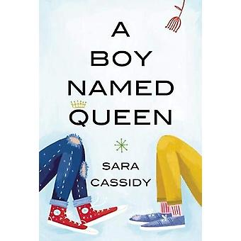 A Boy Named Queen by Sara Cassidy - 9781773063782 Book