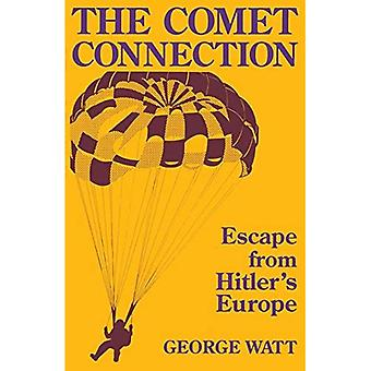The Comet Connection: Escape from Hitler's Europe