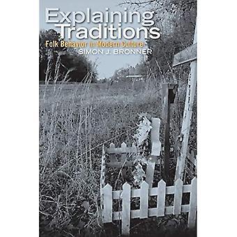 Explaining Traditions: Folk Behavior in Modern Culture (Material Worlds)