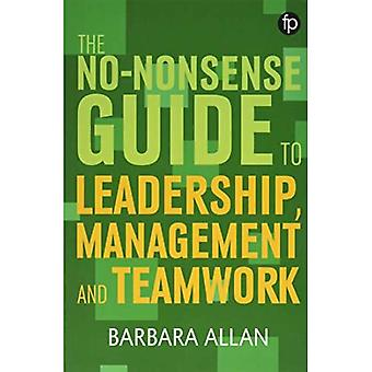 The No-Nonsense Guide to Leadership, Management and Teamwork (Facet No-nonsense Guides)