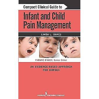 Kompakt klinisk guide till spädbarns- och barnsmärtahantering - En Eviden