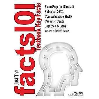 Exam Prep for Microsoft Publisher 2013; Comprehensive Shelly Cashman