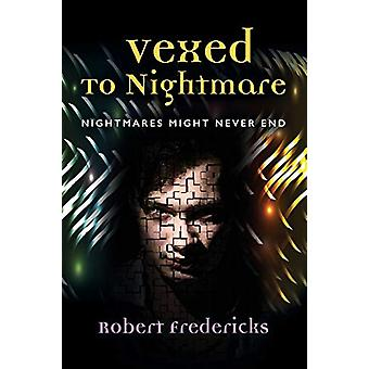 Vexed to Nightmare by Robert Fredericks - 9781632639585 Book