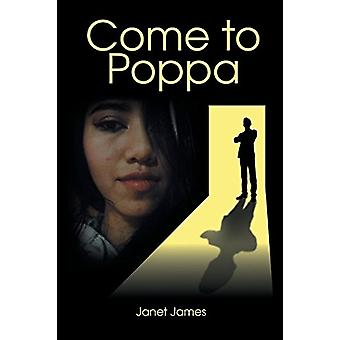 Come to Poppa by Janet James - 9781640039520 Book