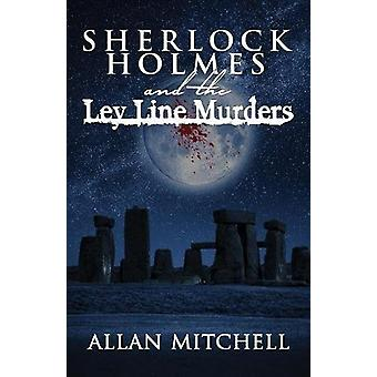 Sherlock Holmes and the Ley Line Murders by Allan Mitchell - 97817870