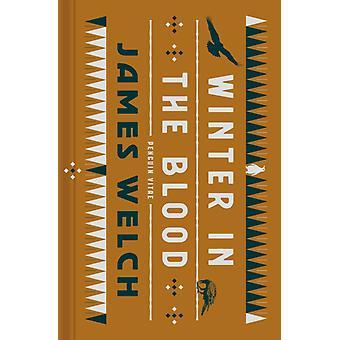 الشتاء في الدم من قبل جيمس ويلش ومقدمة من قبل جوي هارجو ومقدمة من قبل لويز Erdrich