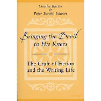 Bringing the Devil to His Knees by Edited by Charles Baxter & Edited by Peter Turchi