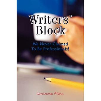 Writers' Block: We Never Claimed to Be Professionals!