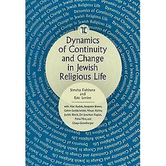 Dynamics of Continuity and Change in Jewish Religious Life by Simcha