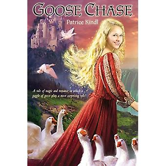 Goose Chase by Kindl & Patrice