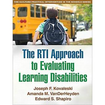The RApproach to Evaluating Learning Disabilities by Joseph F. Indiana University of Pennsylvania Kovaleski