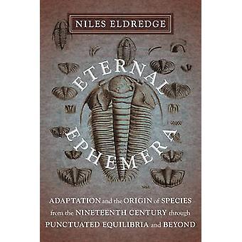 Ewige Ephemera - Anpassung und die Entstehung der Arten aus der Ninet