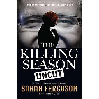 Säsongen dödande Uncut av Sarah Ferguson - Patricia Drum - 97805228