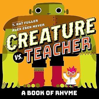 Creature vs. Teacher - A Book of Rhyme by Alex Eben Meyer - 9781419731