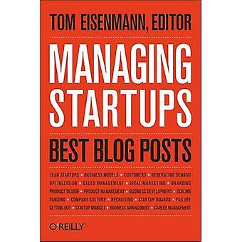 Managing Startups - Best Blog Posts by Thomas Eisenmann - 978144936787