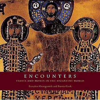 Encounters - Travel and Money in the Byzantine World by Eurydice S. Ge