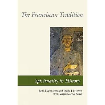 The Franciscan Tradition by Regis J. Armstrong - Ingrid J. Peterson -