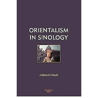 Oriëntalisme in de sinologie door Adrian Chan - Wang Gungwu - 9781933146614