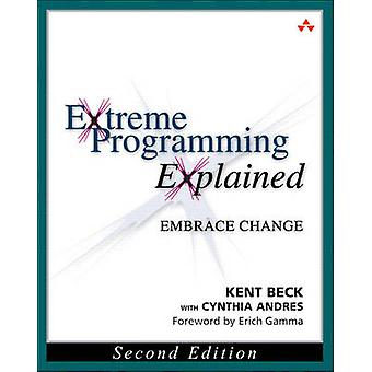 Extreme Programming Explained - Embracing Change (2nd Revised edition)