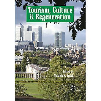 Toerisme - cultuur en regeneratie door Melanie Kay Smith - 97818459313