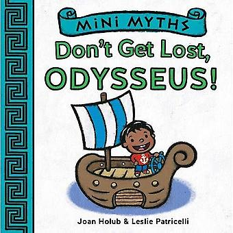 Mini Myths: Don't Get Lost, Odysseus!