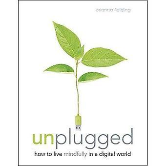 Unplugged: Wesentliche Digital Detox-Plan