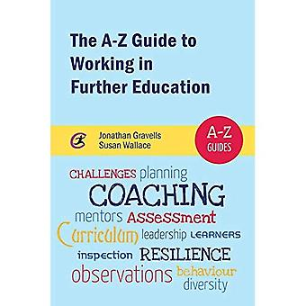 The A-Z Guide to Working in Further Education (A-Z Guides)