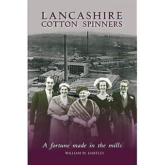 Filatures de coton de Lancashire: Une Fortune faite dans les usines