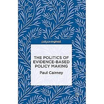 The Politics of Evidence-Based Policy Making