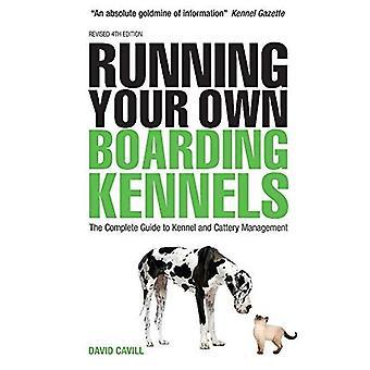 Kör din egen ombordstigning kennlar: Den kompletta guiden till Kennel och katteri Management