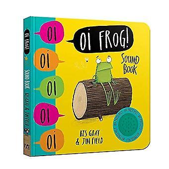 Oi Frog! Geluid boek (Oi kikker en vrienden) [Board boek]