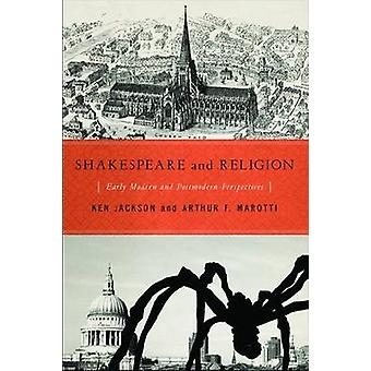 Shakespeare and Religion Early Modern and Postmodern Perspectives by Jackson & Ken